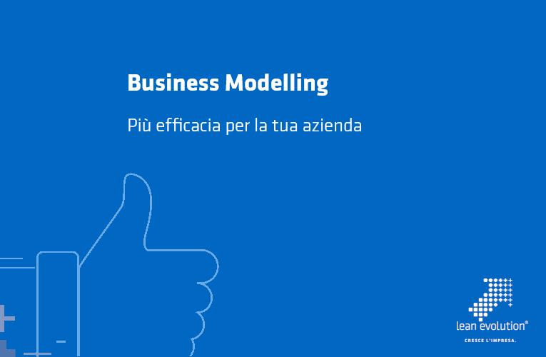 Business Modelling: rapidità ed efficacia
